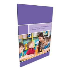 Practical Solutions for Managing Behaviour and Mental Health in Schools